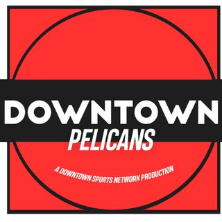 Downtown Pelicans Podcast