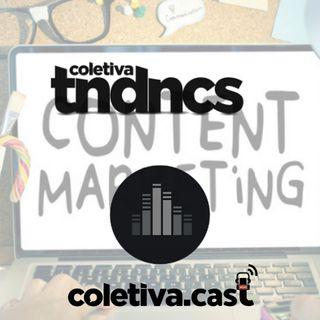#07 Coletiva Tendências - Marketing de Conteúdo