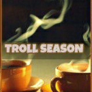 """Troll Season: It's Getting Real In These Youtube Streets."""""""