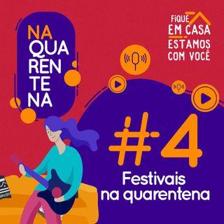 #4 Festivais em Casa Na Quarentena