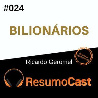 T2#024 Bilionários | Ricardo Geromel
