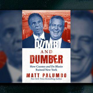 Matt Palumbo: Dumb and Dumber: How Cuomo and de Blasio Ruined New York