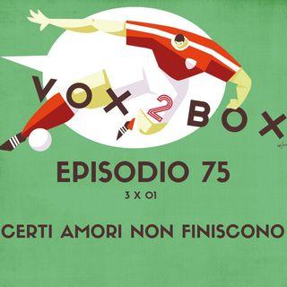 Episodio 75 (3x01) - Certi amori non finiscono