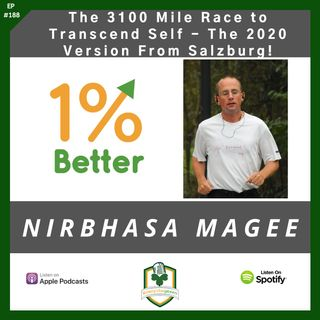 Nirbhasa Magee & The 3100 Mile Race to Transcend Self - The 2020 Version - EP188