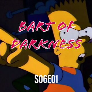 69) S06E01 (Bart of Darkness)