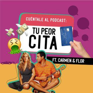 08. Tu PEOR cita (Ft. Carmen & Flor )