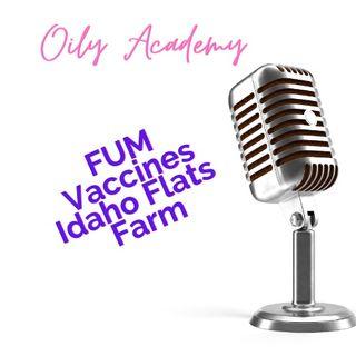 Episode 60 -FUM, Vaccine Info Update, Idaho Flats Farm update