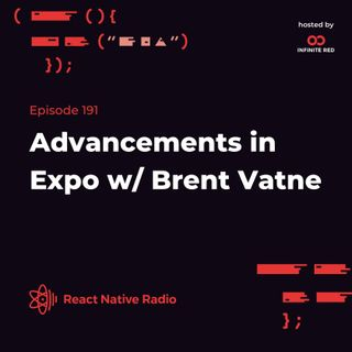 RNR 191 - Advancements in Expo with Brent Vatne