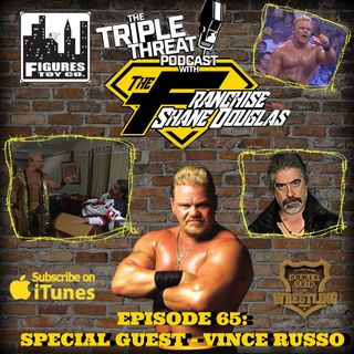 Shane Douglas And The Triple Threat Podcast Episode 65: Special Guest Vince Russo