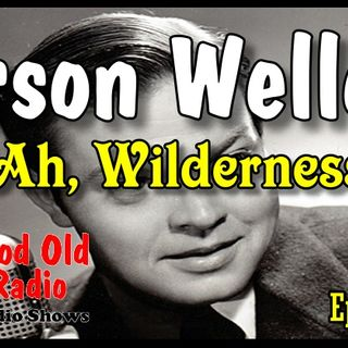 Orson Welles, Ah Wilderness 1939  | Good Old Radio #orsonwelles #ClassicRadio
