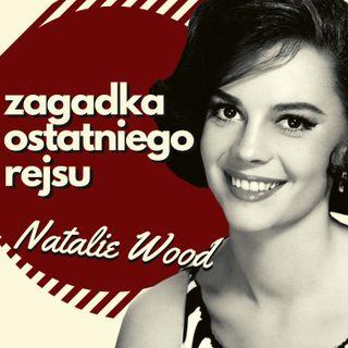 Natalie Wood – największa zagadka Hollywood