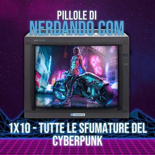 [1x10] Tutte le sfumature del Cyberpunk