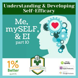 Self-Efficacy - Understanding & Developing It! Me, mySELF, & EI - Part 10! EP175