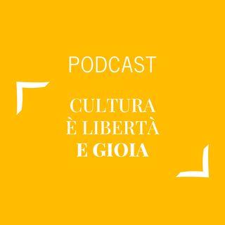 #293 - Cultura è libertà e gioia | Buongiorno Felicità!
