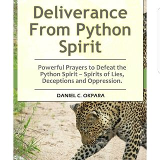 Deliverance from the Python Spirits (Introduction) Author Daniel Okpara