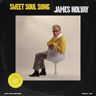 368 - James Holvay - Sweet Soul Song, & Hitmaker for the Buckinghams