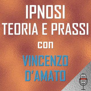 Ipnosi: teoria e prassi con Vincenzo D'Amato