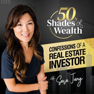 50 Shades of Wealth - Confessions of a Real Estate Investor