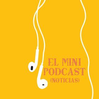 El Mini Podcast (Noticias)