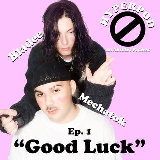 "Episode 1: Bladee, ""Good Luck"""