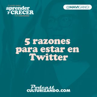 5 razones para estar en Twitter • Marketing y Productividad • Culturizando