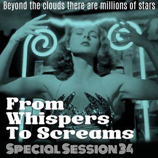From Whispers To Screams Special Session #34