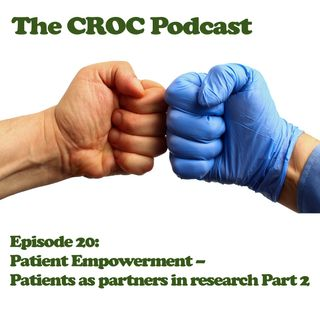 Ep20: Patient Empowerment – Patients as partners in research Part 2