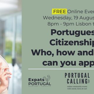Portugal Calling: Portuguese Citizenship: who, how and when?