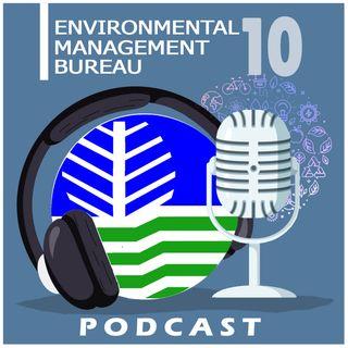 Environmental Management Bureau 10: Podcast
