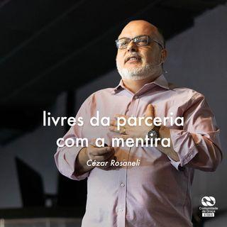 Livres da parceria com a mentira // César Rosaneli