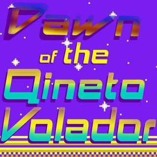 Dawn of the Quineto Volador