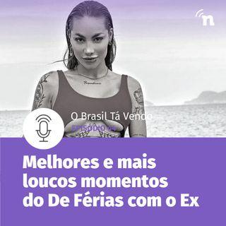 #44 - Os melhores e mais loucos momentos do De Férias com o Ex - com Tainá Felipe
