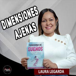 37. Dimensiones Ajenas | Laura Legarda