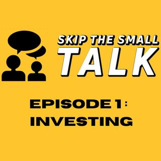 Episode 1 : Investing