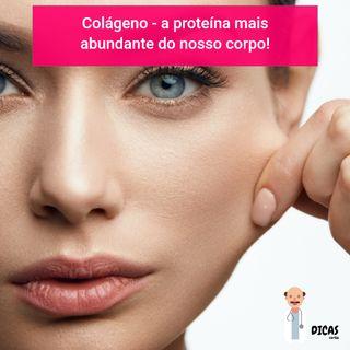 90 Colágeno - a proteína mais abundante do nosso corpo!