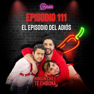Ep 111 El episodio del Adiós