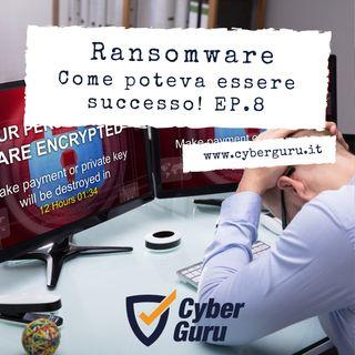 Ransomware - Ep.8 – come poteva essere successo!