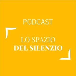 #131 - Lo spazio del silenzio | Buongiorno Felicità!