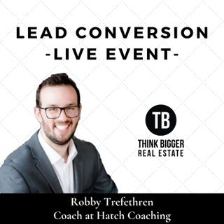 Robby Trefethren- Lead Conversion LIVE Event