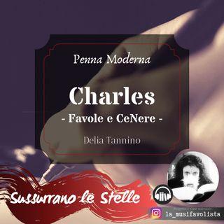 ✍ Charles di Delia Tannino ✎ PENNA MODERNA ✐