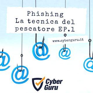 Phishing - Ep.1 - La tecnica del pescatore
