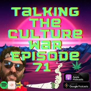 Talking The Culture War Episode 71