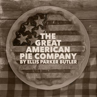 The Great American Pie Company by Ellis Parker Butler