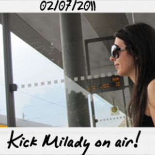 Dance to the radio - Kick Milady on air (02.07.2011)