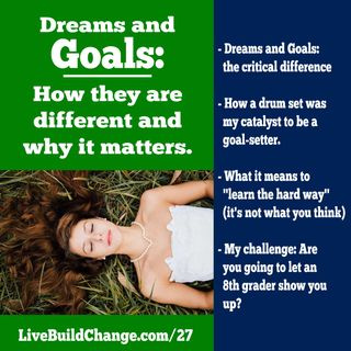 Dreams And Goals: What's The Difference, Why Does It Matter? [Ep #27]