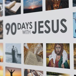 90 Days With Jesus-Four Keys to Finding Faith