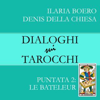 2. Dialoghi su Le Bateleur, la seconda carta dei Tarocchi di Marsiglia