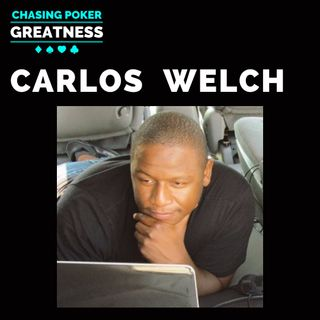 #80 Carlos Welch: The Best Mediocre Poker Coach On the Planet