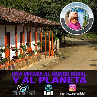 NUESTRO OXIGENO Una mirada al mundo rural y al planeta con Maria Jesus