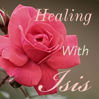 Healing With Isis